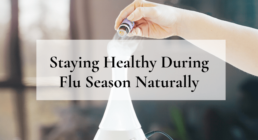 Stay Healthy During Flu Season Naturally