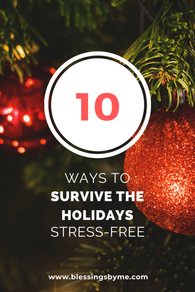 10 Ways to Survive the Holidays Stress Free
