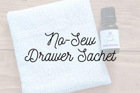 No-Sew Drawer Sachet