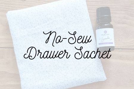 No-Sew Drawer Sachet