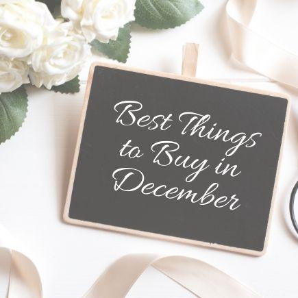 Best Things to Buy in December