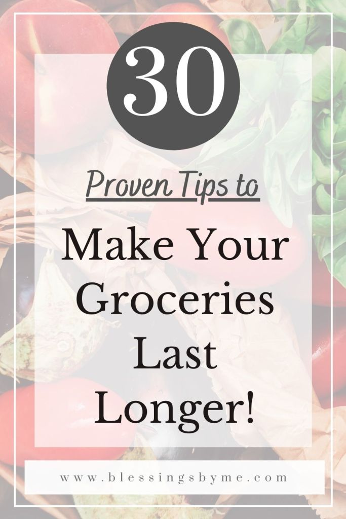 Proven Tips to make your groceries last longer