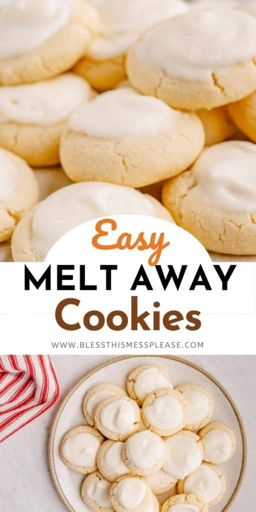"""Collage with two photos, first photo shows stacked cookies and the second is a plate of cookies from the top down, words in the middle say """"easy melt away cookeis"""""""
