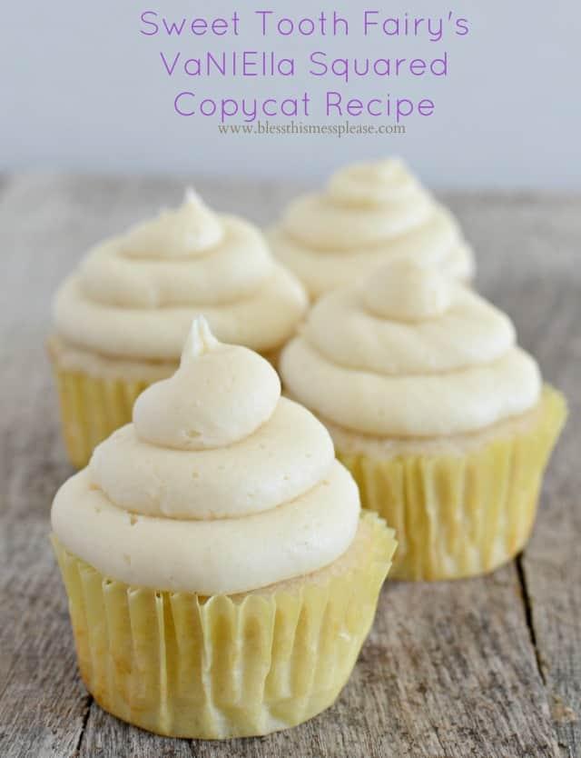 Sweet Tooth Fairy's VaNIElla Squared Cupcake Copycat Recipe