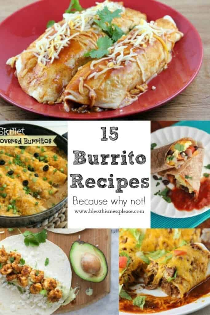 Title Image for 15 Burrito Recipes with examples of 5 types of burritos