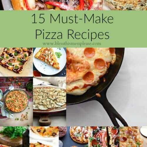 15 Must-Make Homemade Pizza Recipes + My favorite quick and easy pizza sauce recipe!