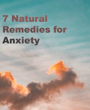 7 Natural Remedies for Anxiety | Easy Ways to Cope with Anxiety