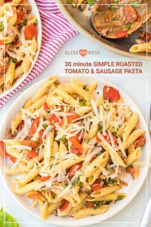 A bowl of 30 minute Simple Roasted Tomato Sausage Pasta with recipe title text