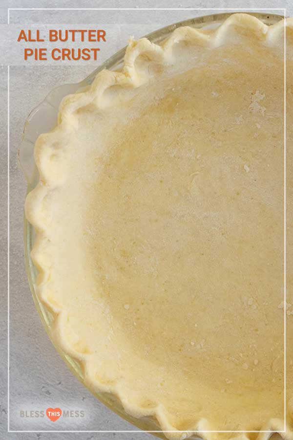 Title Image for All Butter Pie Crust with an uncooked pie crust in a pie dish