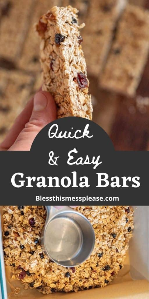 """top picture is of a hand holding a granola bar, bottom picture is a measuring cup spreading out the granola bar mixture into a pan lined with parchment paper, with the words """"quick and easy granola bars"""" written in the middle"""