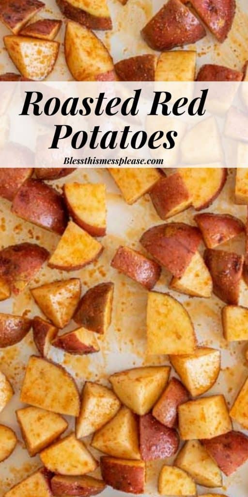 """photo of diced red potatoes on a baking sheet with the words """"roasted red potatoes"""" written on the top"""