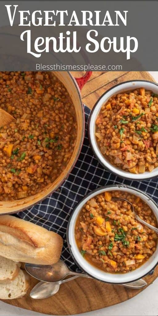 """top view of a pot and bowls filled with vegetarian lentil soup with the words """"vegetarian lentil soup"""" written on the top"""