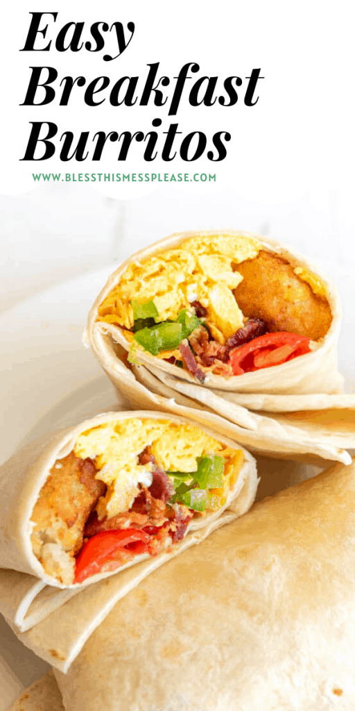 """Picture of a breakfast burrito cut in half and showing the insides with the words """"easy breakfast burritos"""" written on the top"""