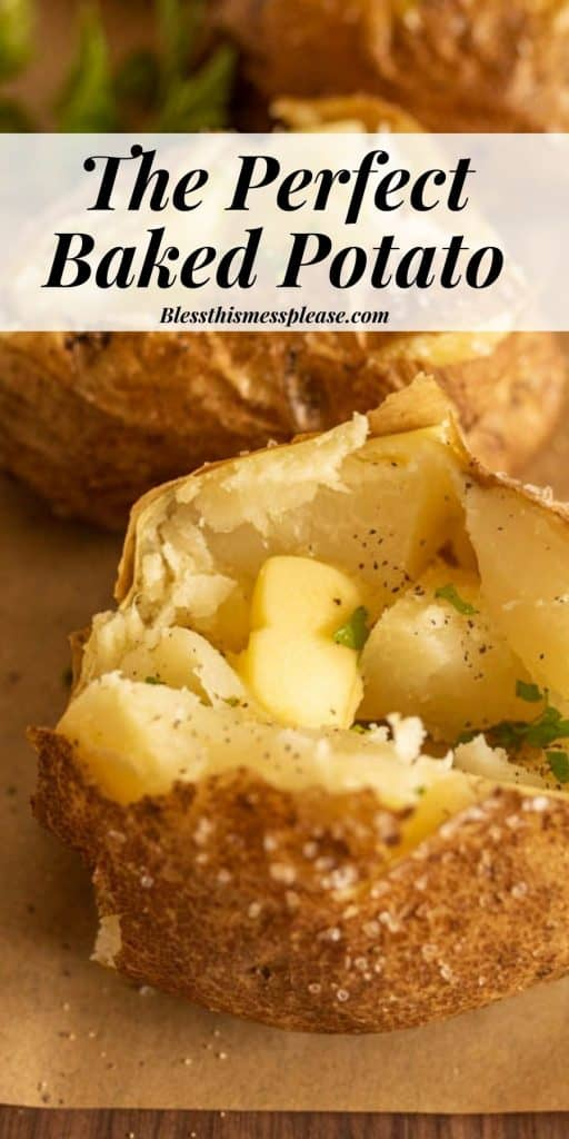 """Photo of a baked potato cut open with butter and parsley on top with the words """"the perfect baked potato"""" written on the top"""