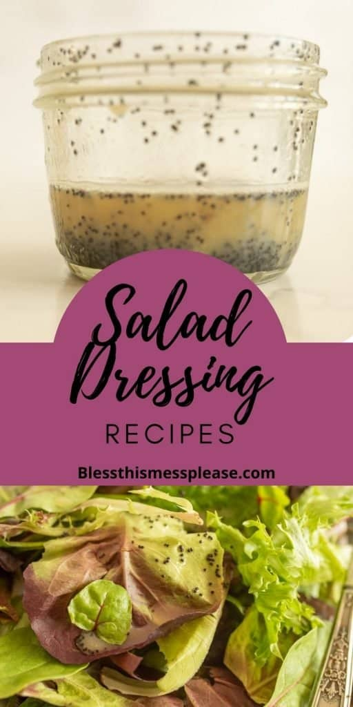 """top photo is of a jar of salad dressing, the words """"salad dressing recipes"""" written in the middle, and a photo of leafy greens with the dressing poured over it."""