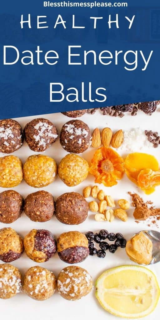 """Photo of rows of different types of date energy balls next to ingredients that go in them with the words """"healthy date energy balls"""" written at the top"""