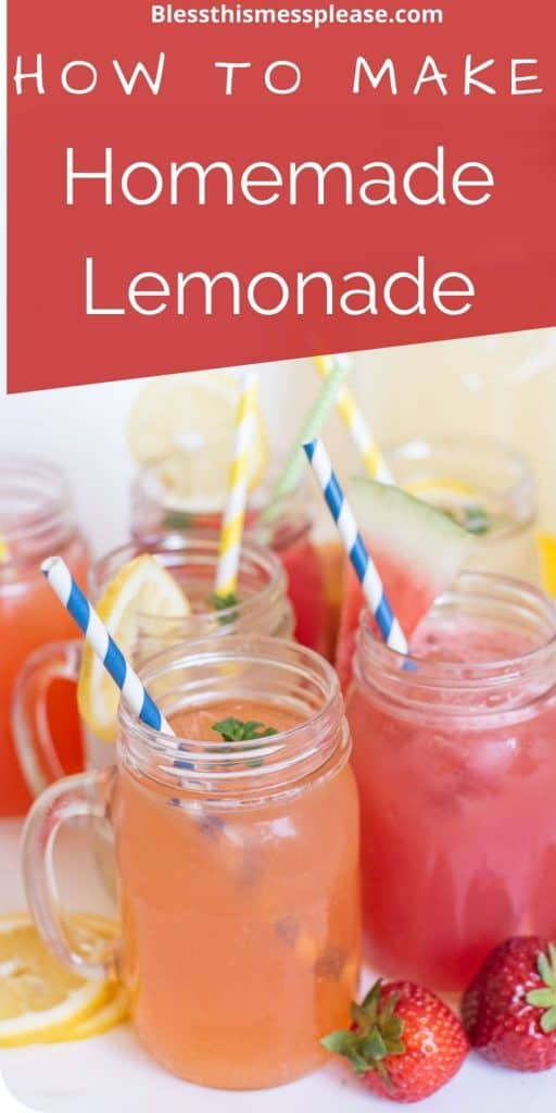 """Photo of glass mugs filled with different types of lemonade with straws in them and the words """"how to make homemade lemonade"""" written at the top"""