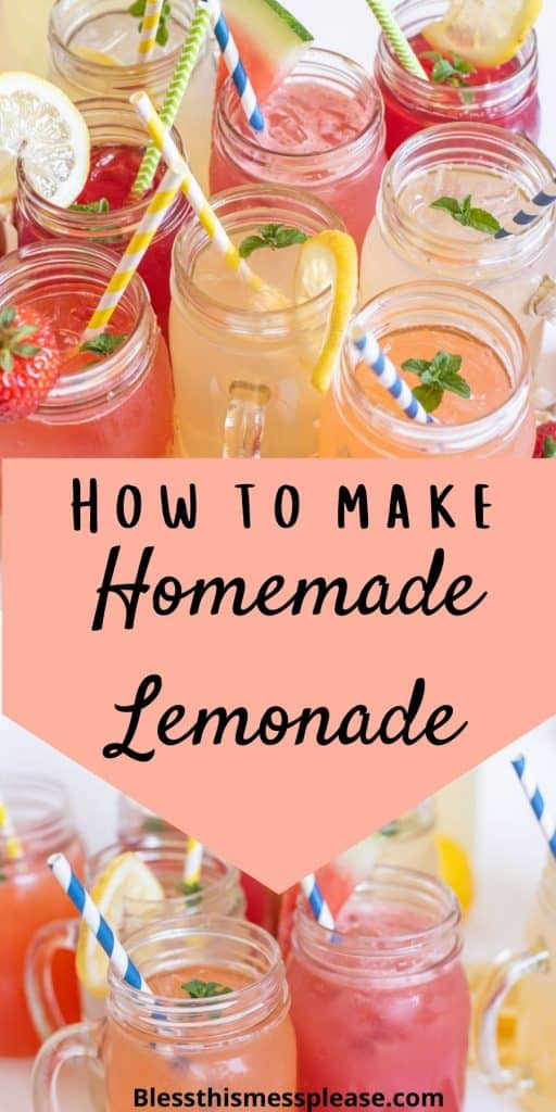 """Top and bottom photos are of glass mugs filled with different types of lemonade with straws in them with the words """"how to make homemade lemonade"""" written in the middle"""