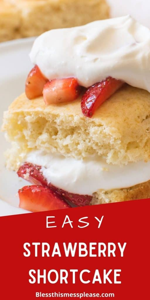 """Strawberry short cake in a bowl with whipped cream and sliced strawberries with the words """" easy strawberry shortcake"""" written at the bottom"""
