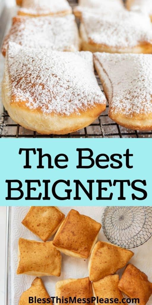 """top picture is of beignets on a cooling rack, the bottom picture is of beignets on paper towels with the words """"the best beignets"""" written in the middle"""