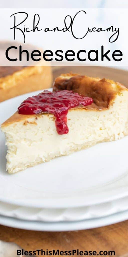 """slice of cheesecake on a plate with raspberry sauce on a plate with the words """"rich and creamy cheesecake"""" written at the top"""