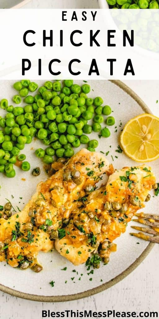 """picture of chicken piccata on a plate with a side of peas and the words """"easy chicken piccata"""" written at the top"""