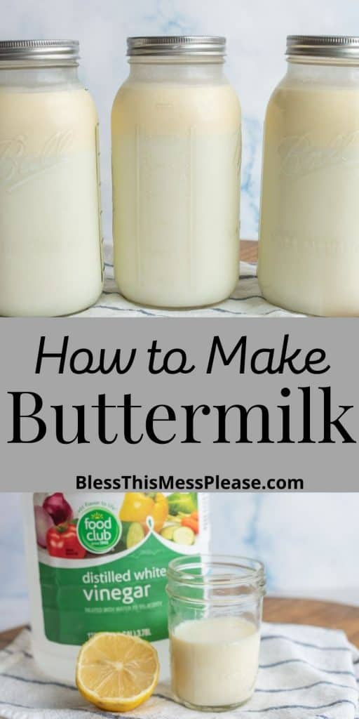 """top picture is of three jars of buttermilk, the bottom picture is of the ingredients for buttermilk with the words """"how to make buttermilk"""" written in the middle"""