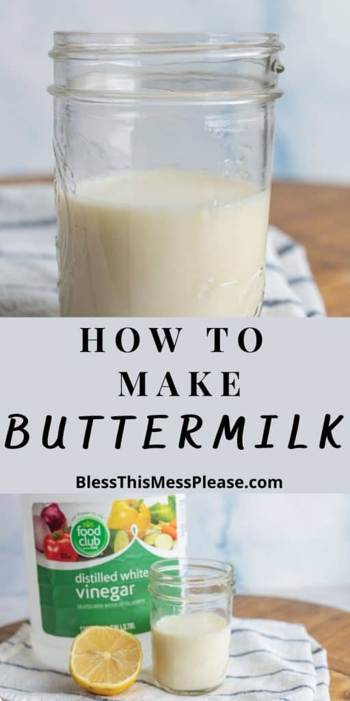 """top picture is of a jar of buttermilk, bottom picture is of the ingredients for buttermilk, with the words """"how to make buttermilk"""" written in the middle"""