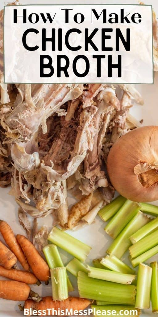"""picture of chicken bones, an onion, celery, and carrots with the words """"how to make chicken broth"""" at the top"""