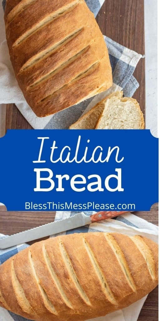 """top picture is of a loaf of Italian bread with a few slices cut off the end, the bottom picture is the top view of the loaf of bread next to a knife with the words """"Italian bread"""" written in the middle"""