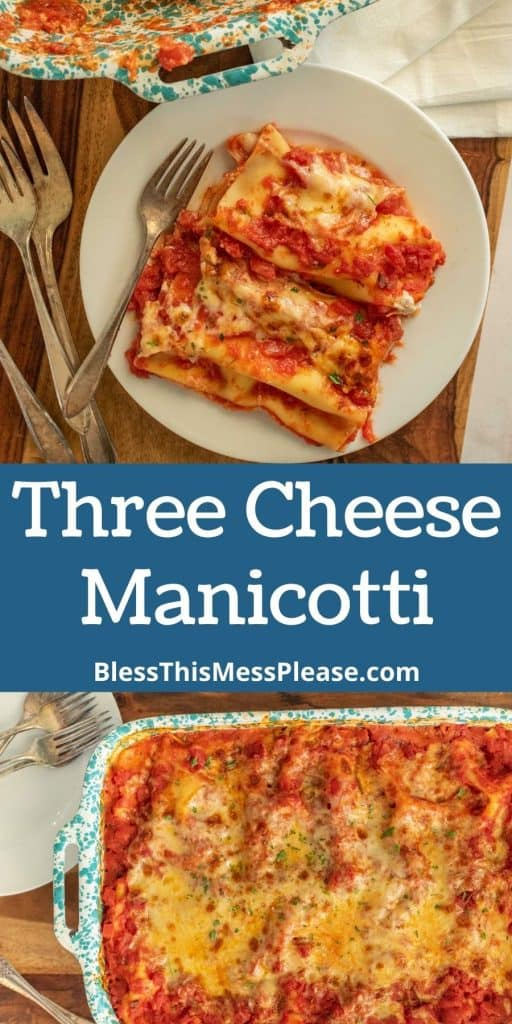 """top picture of the top view of a plate of manicotti, bottom picture is of a baking dish of baked manicotti with the words """"three cheese manicotti"""" written in the middle"""