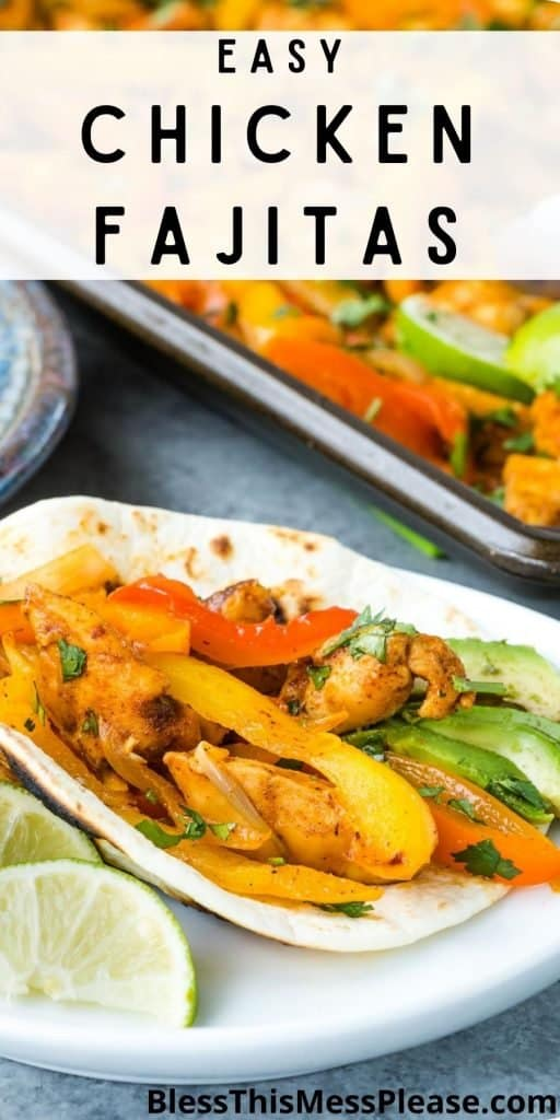 """close up of a chicken fajita on a plate with the words """"easy chicken fajitas"""" written at the top"""