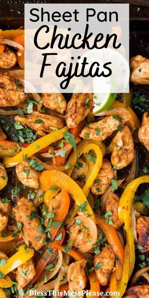 """picture of a pan of chicken fajita mixture with the words """"sheet pan chicken fajitas"""" written at the top"""