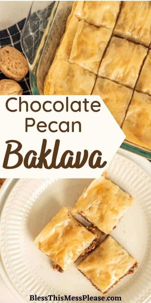 """top view of a plate of baklava next to a pan of baklava with the word """"chocolate pecan baklava"""" written in the middle"""