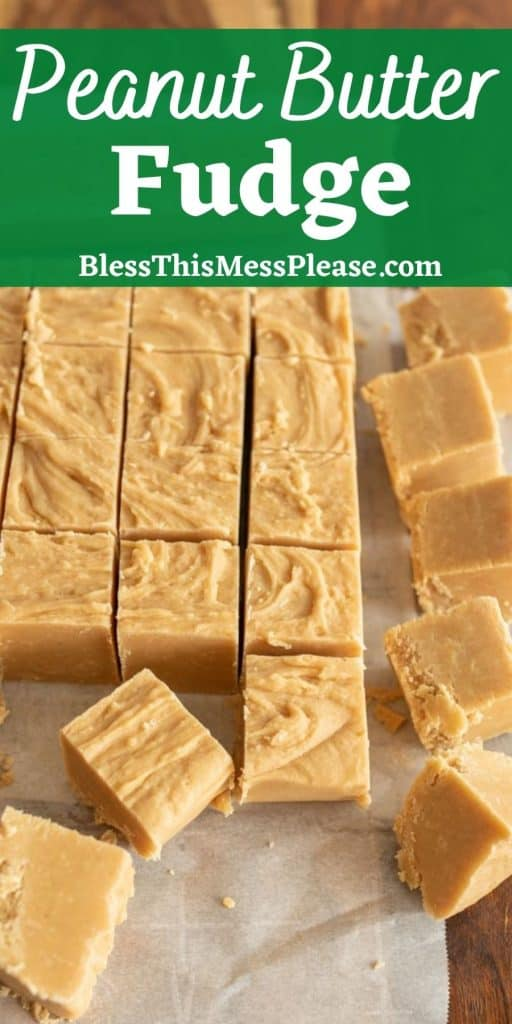 """picture of peanut butter fudge cut into squares with the words """"peanut butter fudge"""" written at the top"""