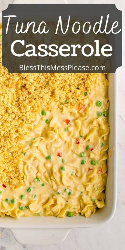 """top view of a baking dish filled with tuna noodle casserole and the words """"tuna noodle casserole"""" written at the top"""