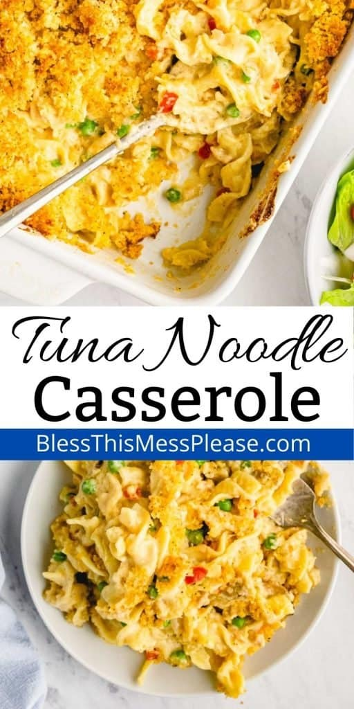 """top picture is of a casserole dish with tuna noodle casserole scooped out of it, the bottom picture is of a plate of tuna noodle casserole, with the words"""" tuna noodle casserole"""" written in the middle"""