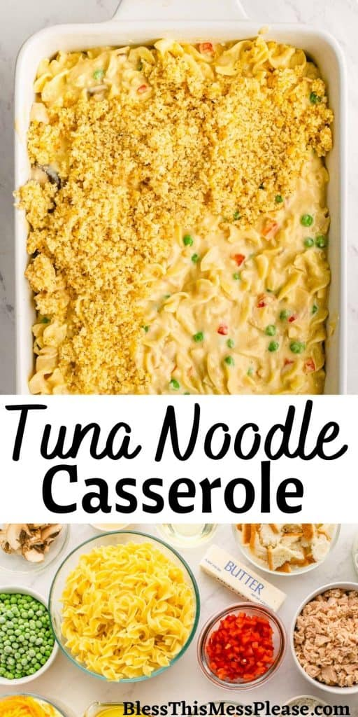 """top picture is of a top view of a casserole dish filled with tuna noodle casserole, the bottom is of the ingredients laid out for tuna noodle casserole, with the words """"tuna noodle casserole"""" written in the middle"""