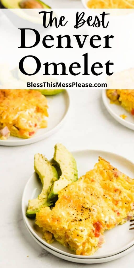 """picture of baked Denver omelet on plates with the words """"The Best Denver Omelet"""" written at the top"""