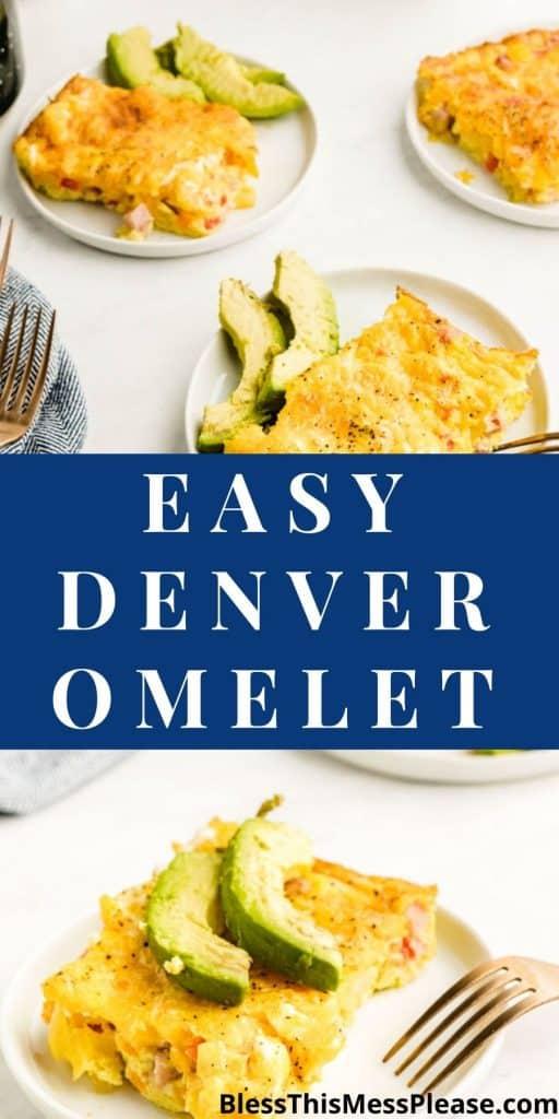 """Top picture of plates of Denver omelet, bottom picture is a plate of Denver omelet with the words """"Easy Denver Omelet"""" written in the middle"""