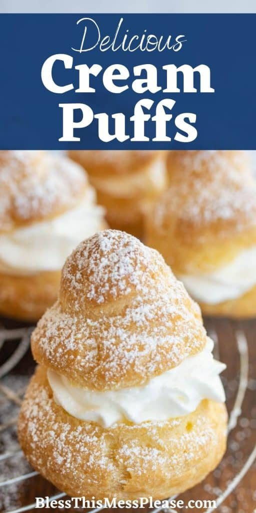 """close up picture of a cream puff dusted with powdered sugar with the words """"Delicious Cream Puffs"""" written at the top"""