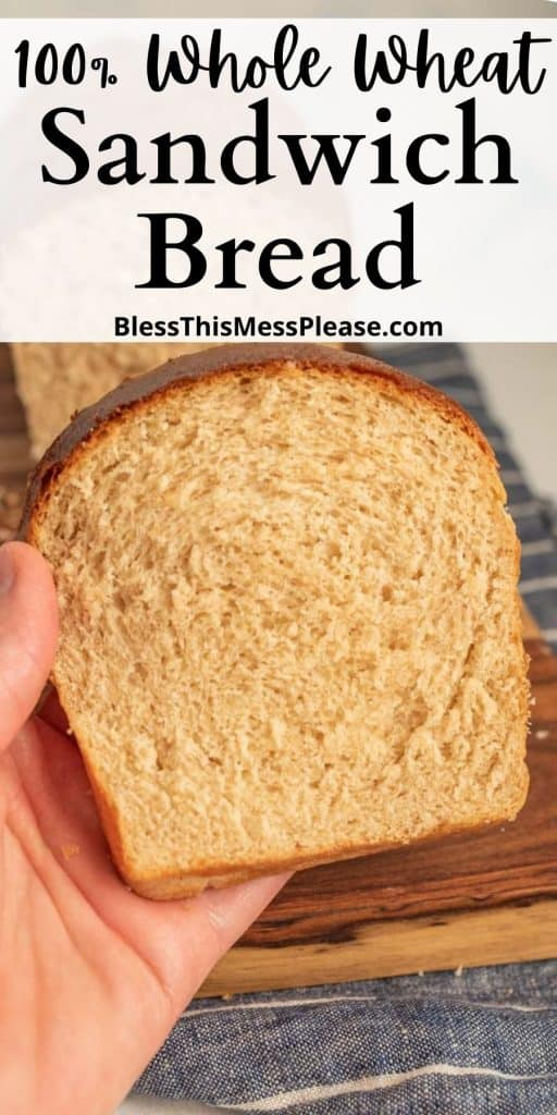 """a picture of a hand holding a slice of whole wheat sandwich bread with the words """"100% whole wheat sandwich bread"""" written at the top"""