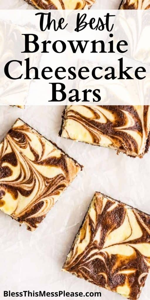 """Top view of brownie cheesecake bars laid out with the words """"The Best Brownie Cheesecake Bars"""" written at the top"""