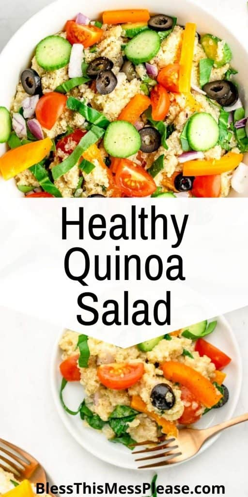 """top picture is of the top view of a bowl of quinoa salad, the bottom picture is of a plate of quinoa salad, with the words """"healthy quinoa salad"""" written in the middle"""