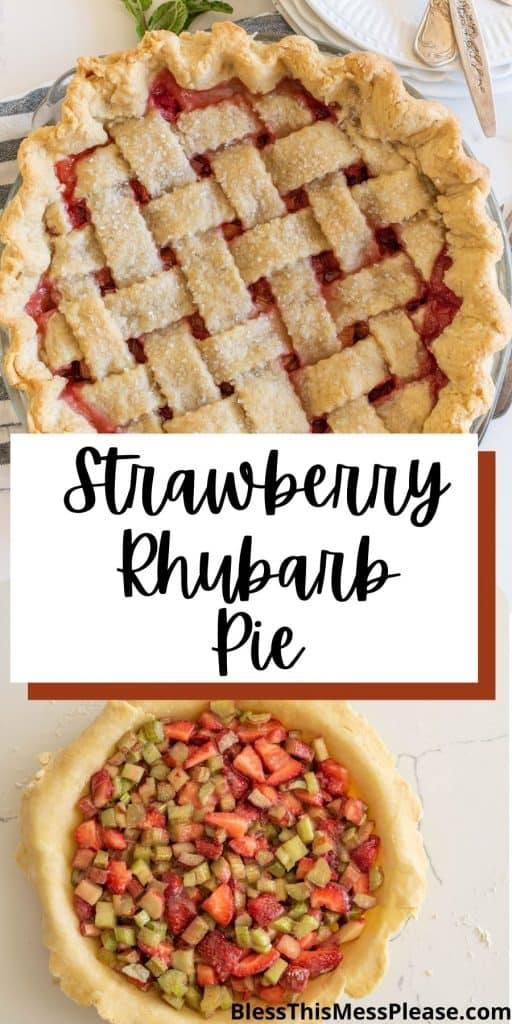 """top picture is the top view of a strawberry rhubarb pie, bottom picture is of the uncooked pie without the crust on top, with the words """"strawberry rhubarb pie"""" written in the middle"""