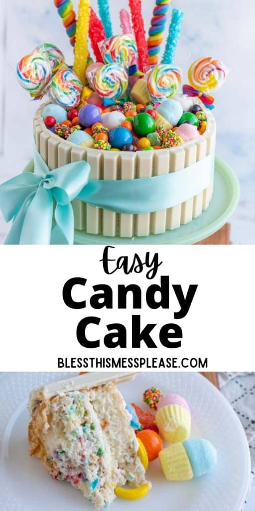 """top picture is of a candy cake, bottom picture is of a slice of candy cake, with the words """"Easy candy cake"""" written in the middle"""