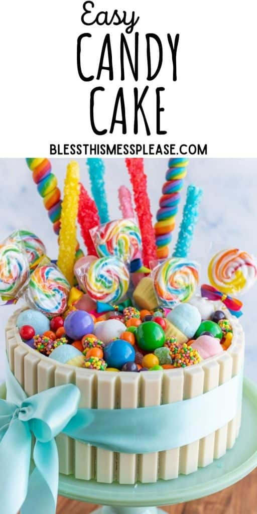 """picture of a candy cake with the words """"easy candy cake"""" written at the top"""