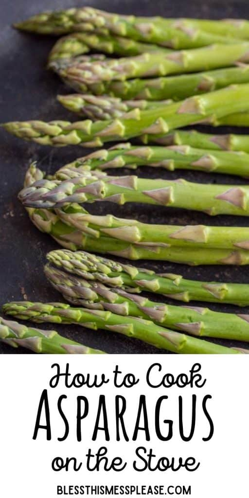"""close up of asparagus in a cast iron skillet with the words """"how to cook asparagus on the stove"""" written at the bottom"""