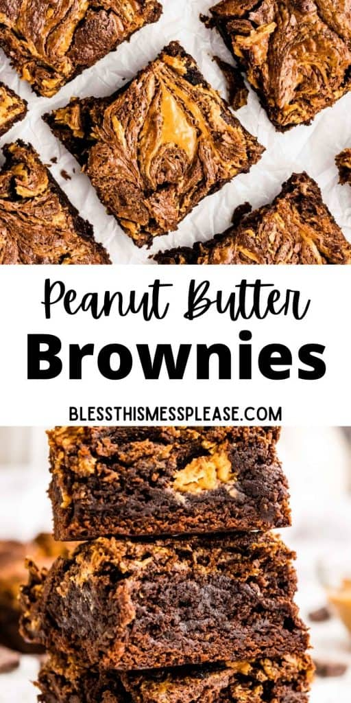 """top picture is of the top view of peanut butter brownie squares, bottom picture is of brownies stacked on top of each other with the words """"peanut butter brownies"""" written in the middle"""