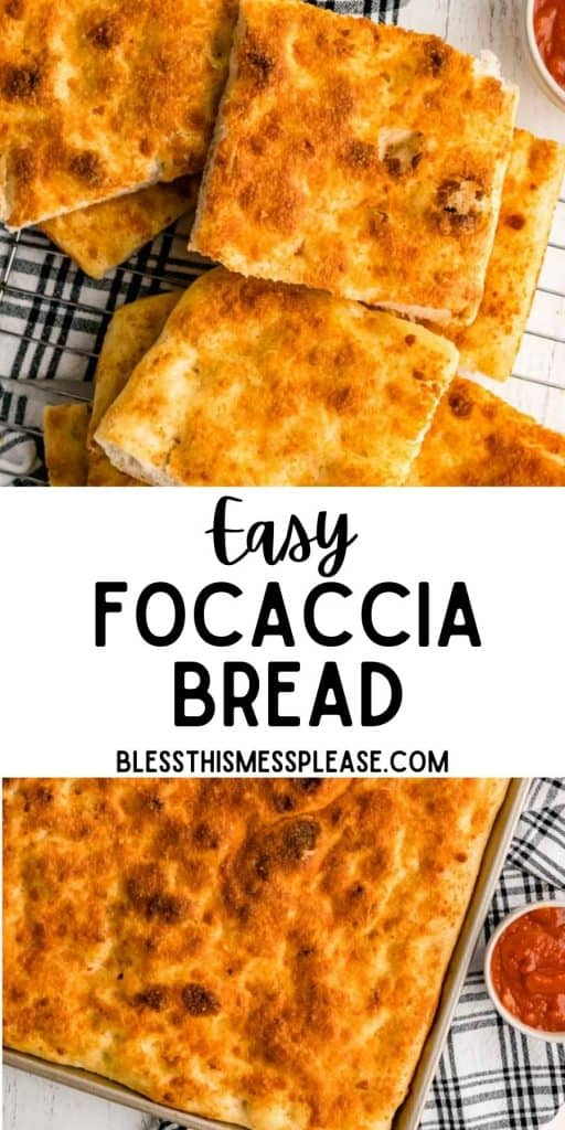 """top picture is of slices of focaccia bread, bottom picture is of a pan of focaccia with the words """"easy focaccia bread"""" written in the middle"""